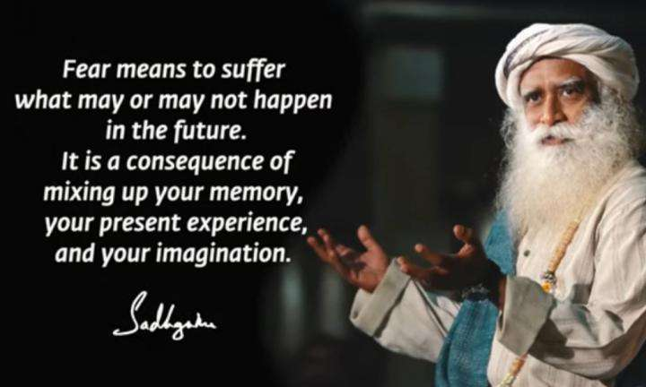 Sadhguru Wisdom Video | Daily Wisdom | Fear Is A Consequence Of Mixing Up Memory, Present Experience & Imagination