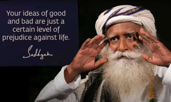 Sadhguru wisdom Video | Look at Life Inclusively Instead of Being Lost in Ideas of Good & Bad.