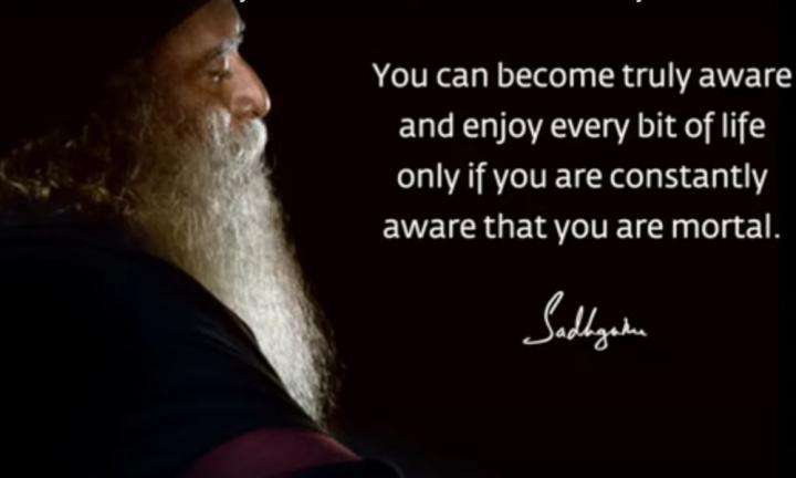 Sadhguru Wisdom Video | Daily Wisdom | Only When You Are Aware of Your Mortality Can You Put Your Life to Best Use.