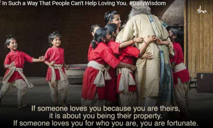 Sadhguru Wisdom Video | Daily Wisdom | Make Yourself In Such a Way That People Can't Help Loving You