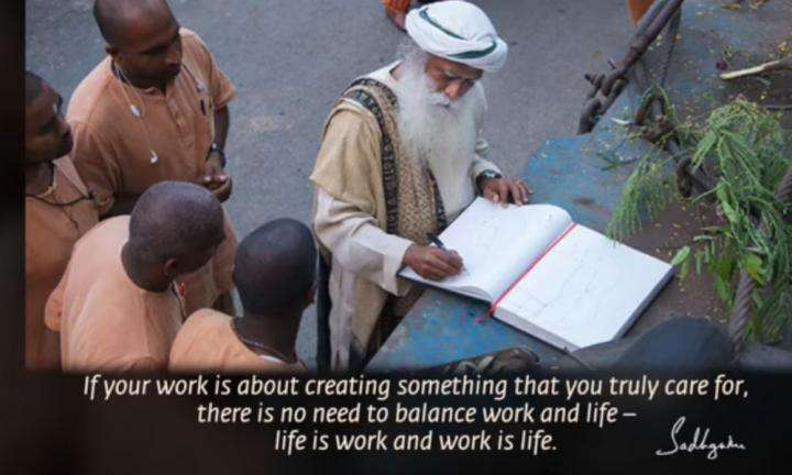 Sadhguru Wisdom Video |  Daily Wisdom | Do Something That You Truly Care For, So That Your Work Becomes Your Life.