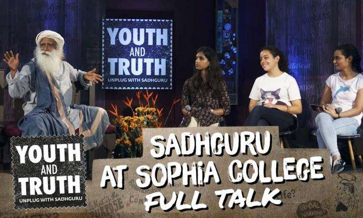 Sadhguru at Sophia College – Youth and Truth [Full talk]