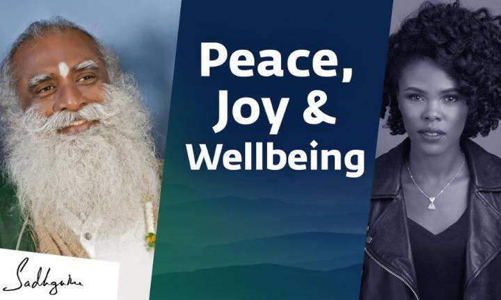 Sadhguru Wisdom Video | Peace, Joy & Wellbeing – Nikki Walton Interviews Sadhguru