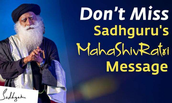 Sadhguru Wisdom Video | Sadhguru's Closing Message On Mahashivratri 2020