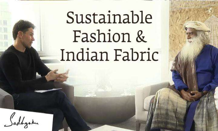 sadhguru wisdom video | patrick duffy interviews sadhguru on sustainable fashion