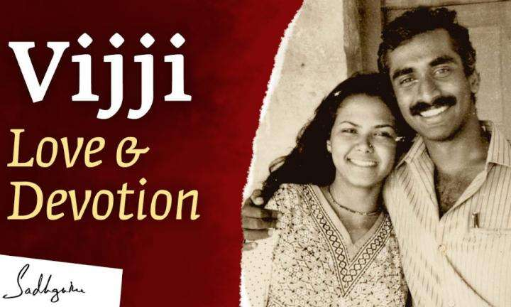 Sadhguru Wisdom Video | Vijji: A Story of Love & Devotion