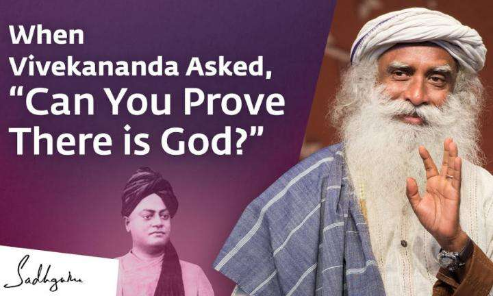 "Sadhguru Wisdom Video | When Vivekananda Asked, ""Can You Prove There is God?"""