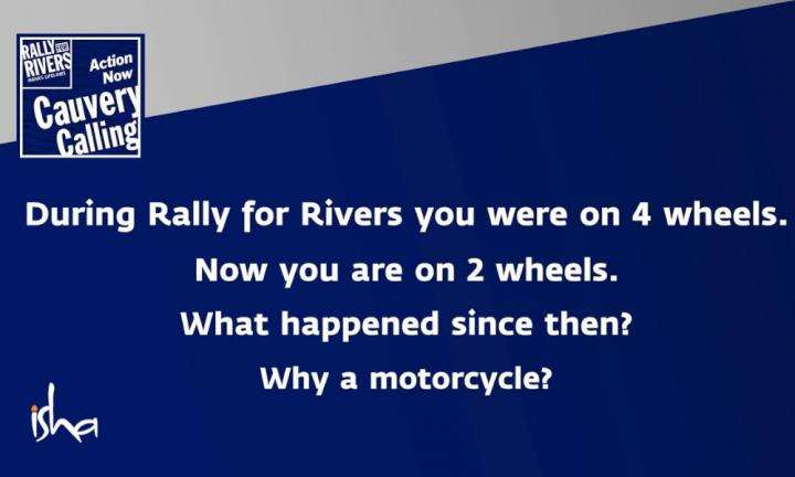 sadhguru wisdom article | Why is Sadhguru Riding a Motorcycle for Cauvery Calling?