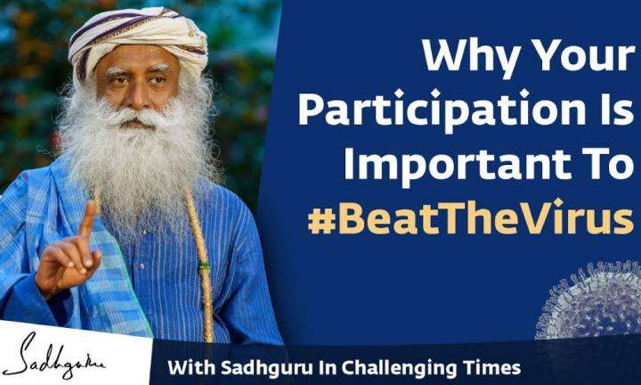 Sadhguru Wisdom Video | Why Your Participation Is Important To #BeatTheVirus - With Sadhguru in Challenging Times - 05 Apr