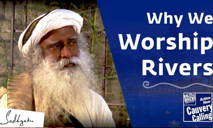 sadhguru wisdom video | why rivers are worshiped in indian culture