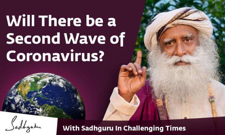 Will There be a Second Wave of Coronavirus? - With Sadhguru in Challenging Times - 24 Apr