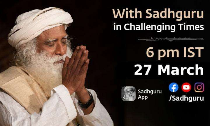 Sadhguru Wisdom Video | Next 3 weeks Can Be The Best Possible Time - With Sadhguru in Challenging Times - 27 Mar