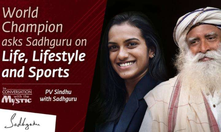 Sadhguru Wisdom Video | World Champion asks Sadhguru on Life, Lifestyle and Sports | PV Sindhu In Conversation with Sadhguru