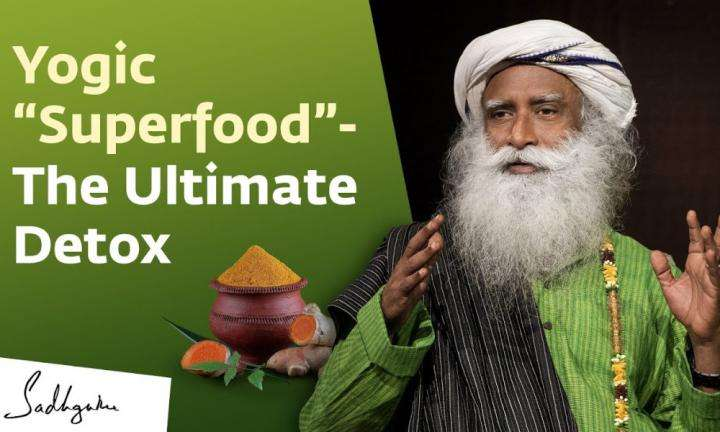 Sadhguru Wisdom Video | Detox Yourself With This Yogic Superfood - Part 3