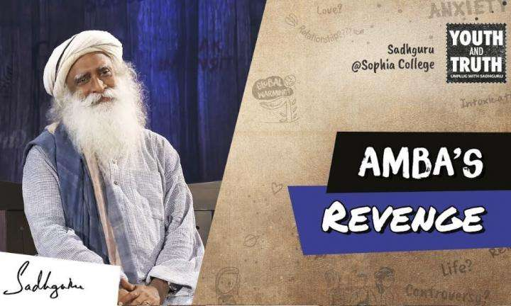 sadhguru wisdom video | why shiva helped amba take revenge